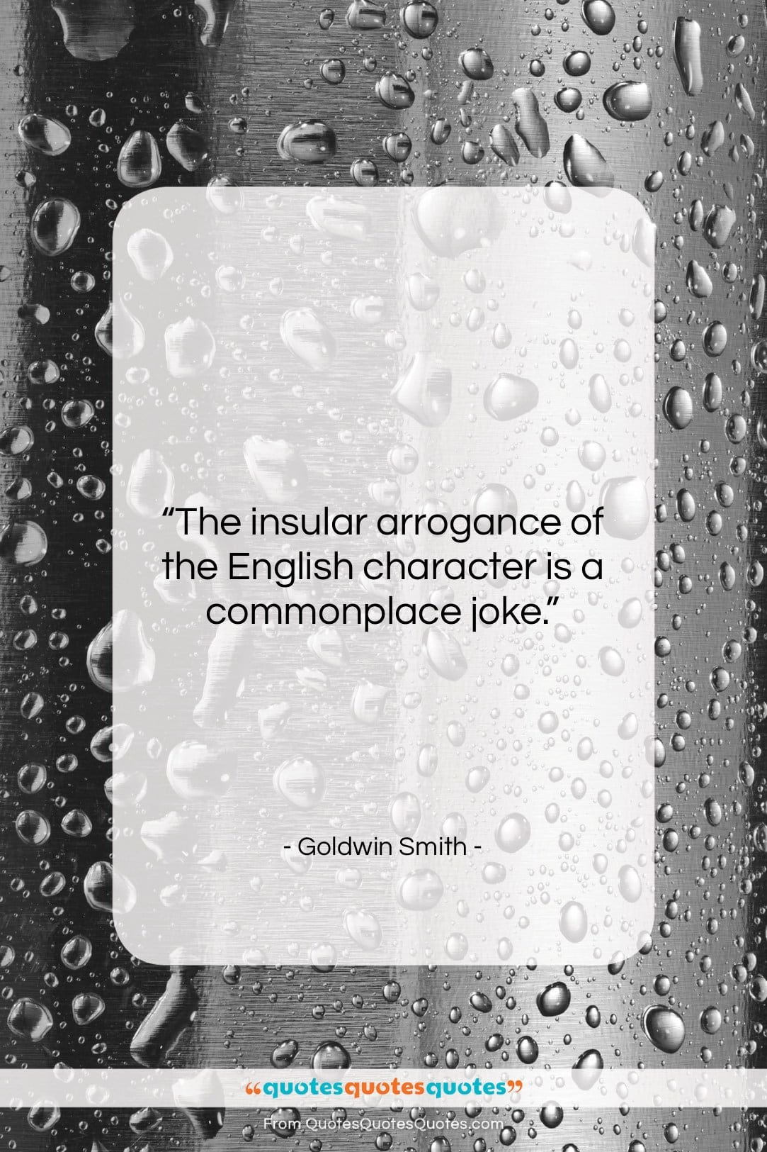 """Goldwin Smith quote: """"The insular arrogance of the English character…""""- at QuotesQuotesQuotes.com"""