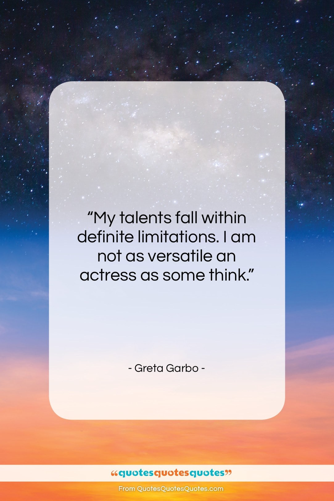 """Greta Garbo quote: """"My talents fall within definite limitations. I…""""- at QuotesQuotesQuotes.com"""