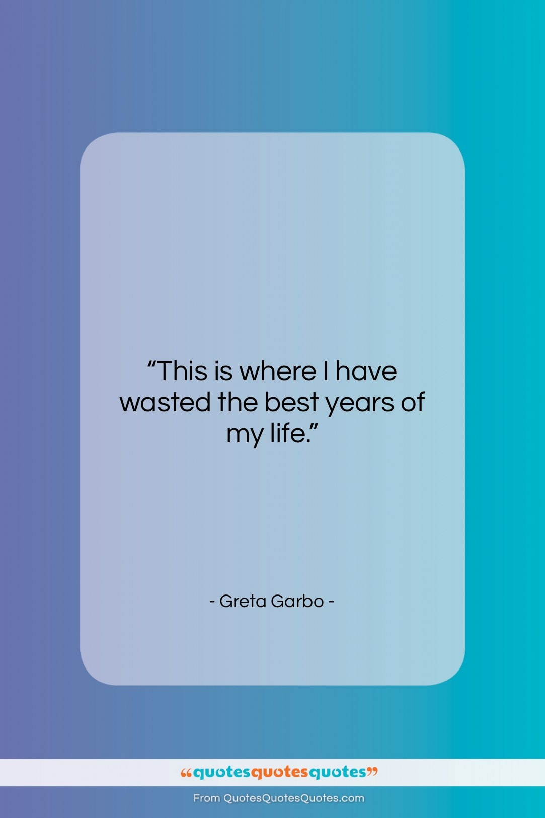 """Greta Garbo quote: """"This is where I have wasted the…""""- at QuotesQuotesQuotes.com"""