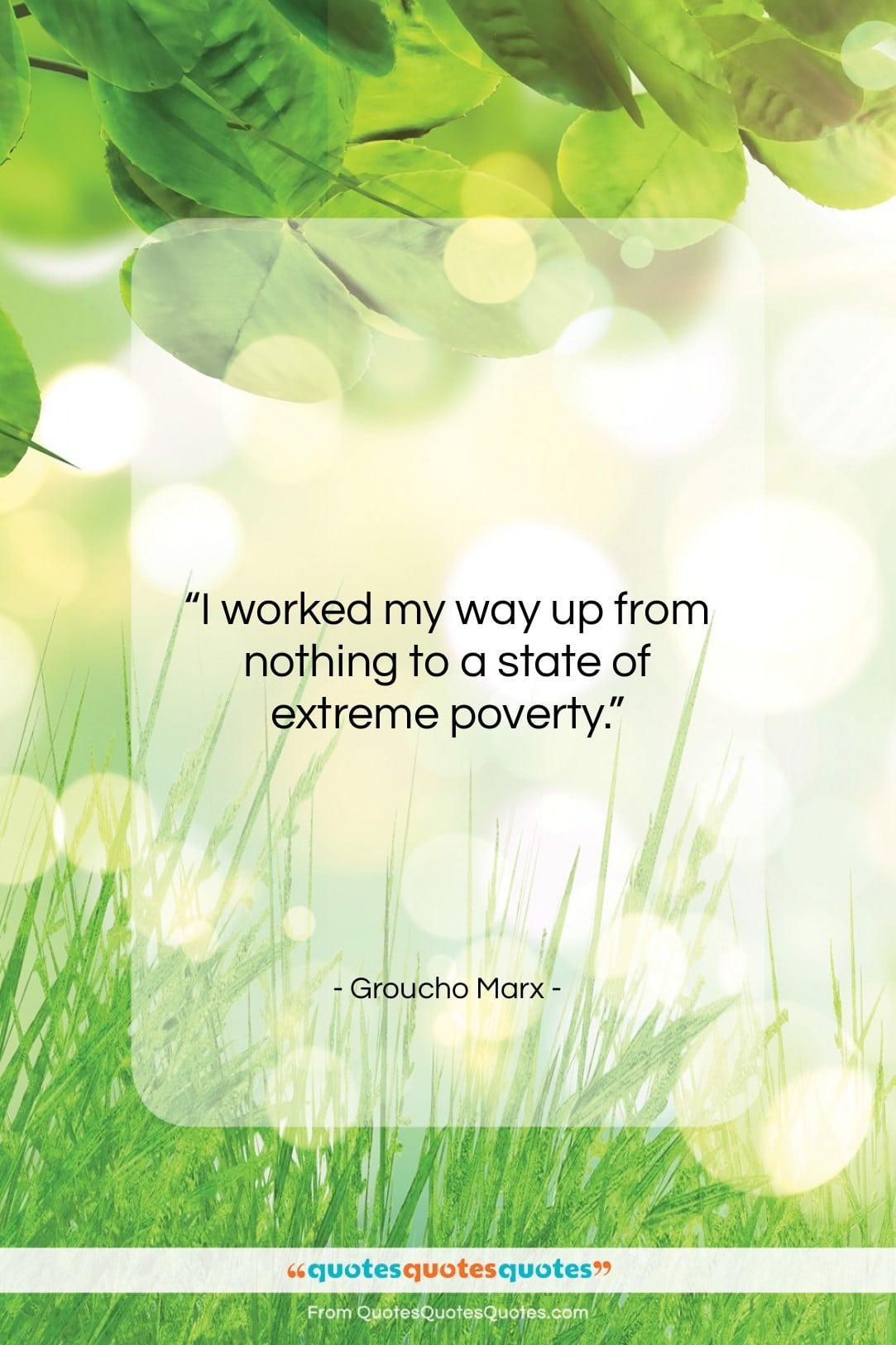 """Groucho Marx quote: """"I worked my way up from nothing…""""- at QuotesQuotesQuotes.com"""