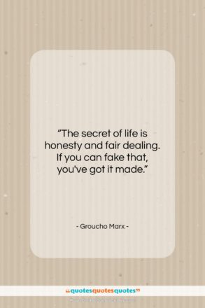 """Groucho Marx quote: """"The secret of life is honesty and…""""- at QuotesQuotesQuotes.com"""