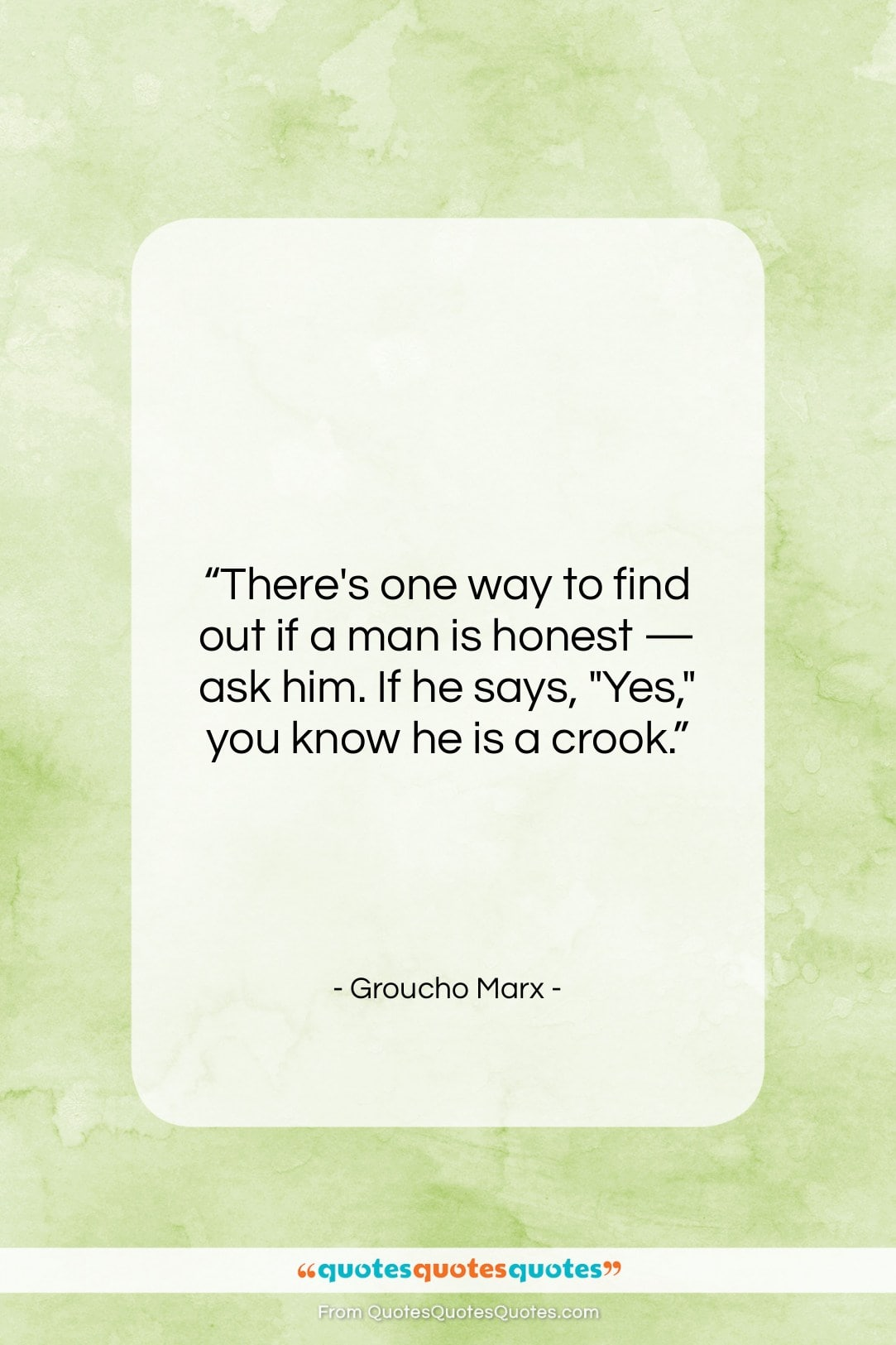 """Groucho Marx quote: """"There's one way to find out if…""""- at QuotesQuotesQuotes.com"""