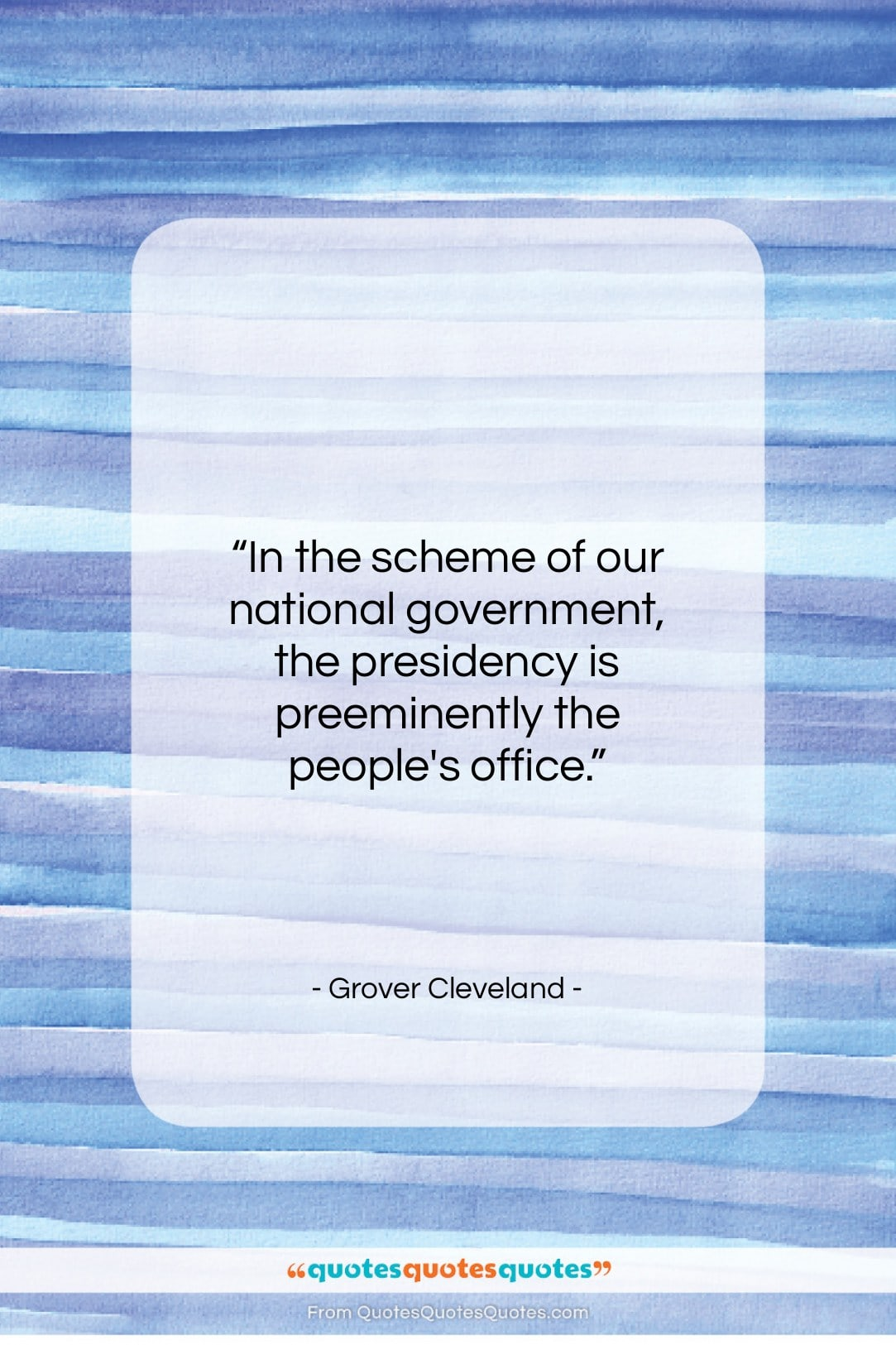 """Grover Cleveland quote: """"In the scheme of our national government…""""- at QuotesQuotesQuotes.com"""