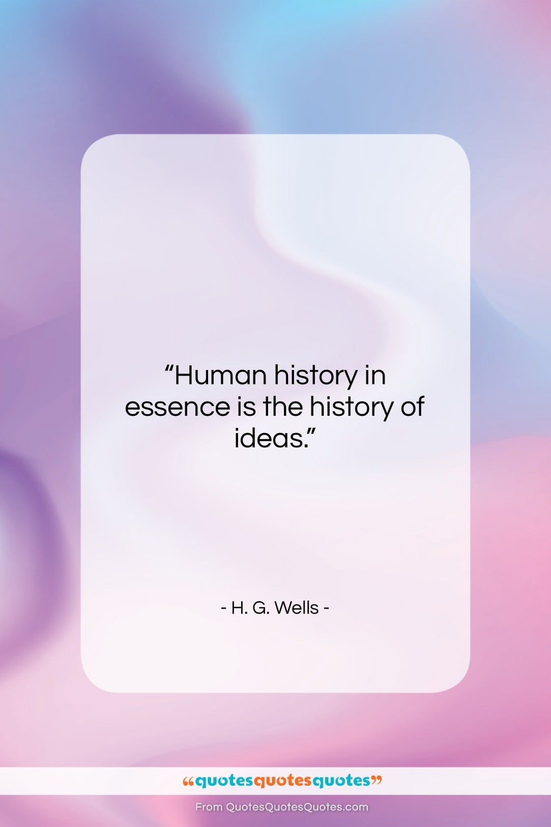 """H. G. Wells quote: """"Human history in essence is the history…""""- at QuotesQuotesQuotes.com"""