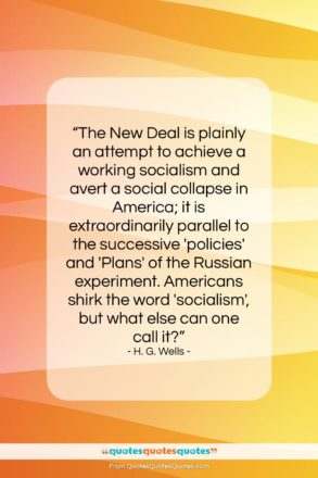 """H. G. Wells quote: """"The New Deal is plainly an attempt…""""- at QuotesQuotesQuotes.com"""