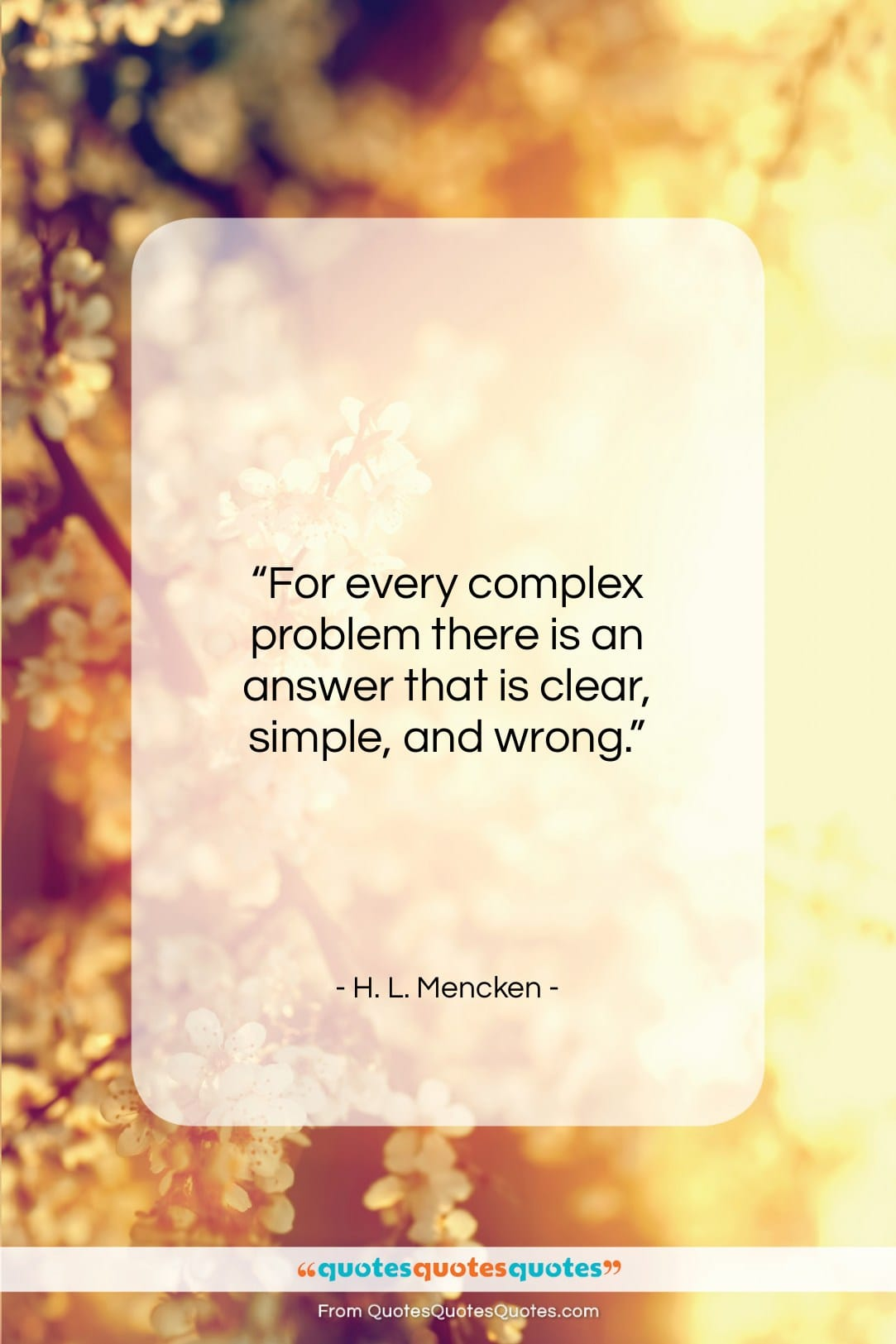 """H. L. Mencken quote: """"For every complex problem there is an…""""- at QuotesQuotesQuotes.com"""