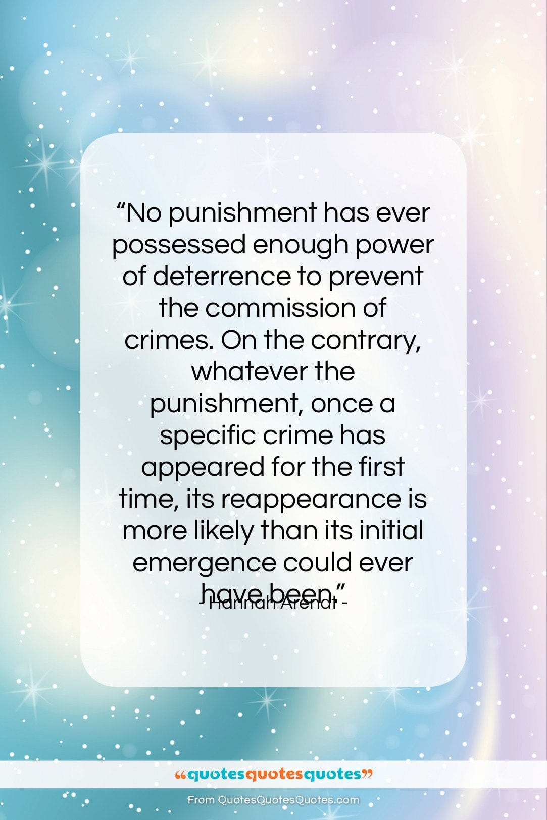 """Hannah Arendt quote: """"No punishment has ever possessed enough power…""""- at QuotesQuotesQuotes.com"""