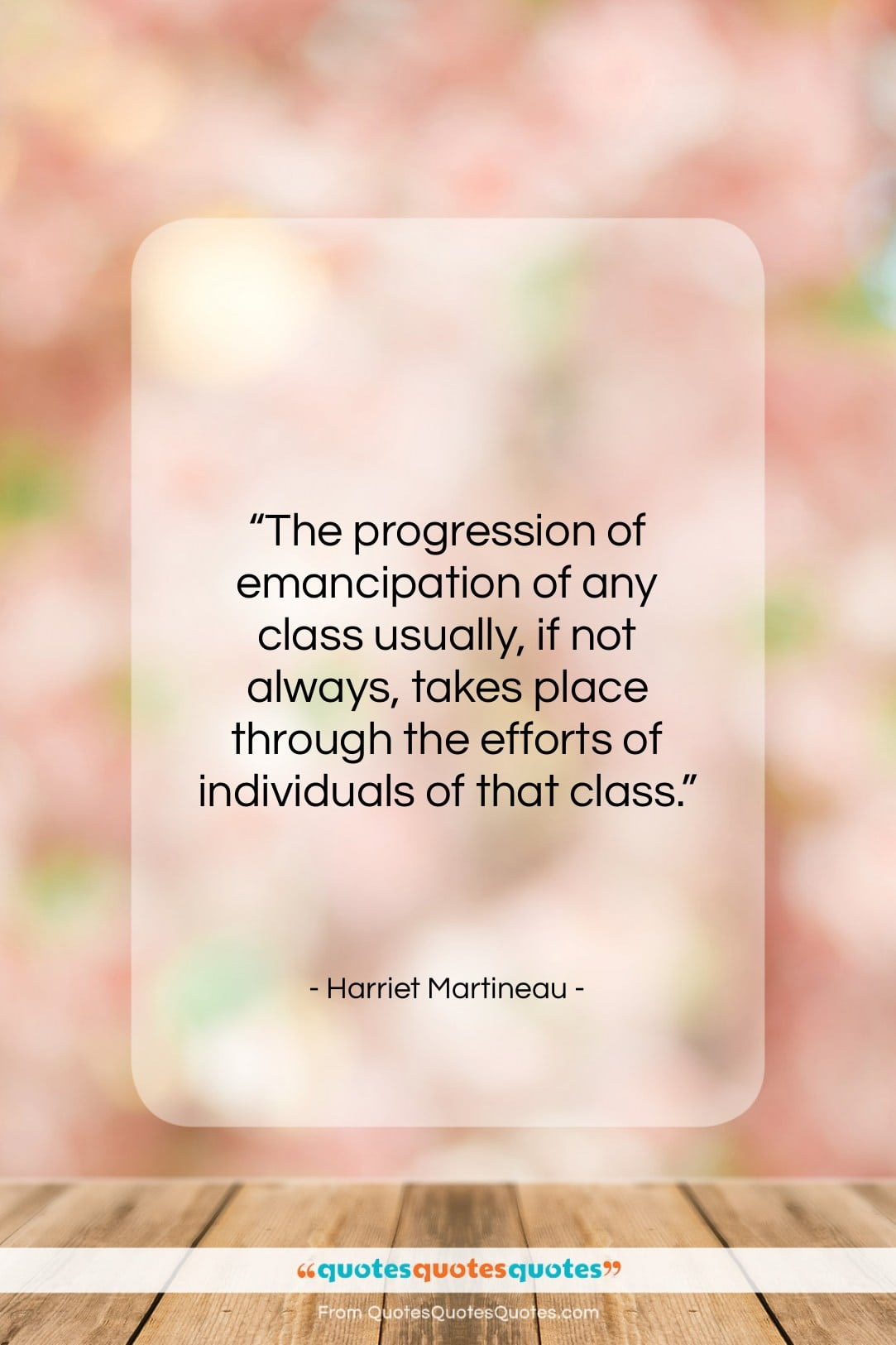"""Harriet Martineau quote: """"The progression of emancipation of any class…""""- at QuotesQuotesQuotes.com"""