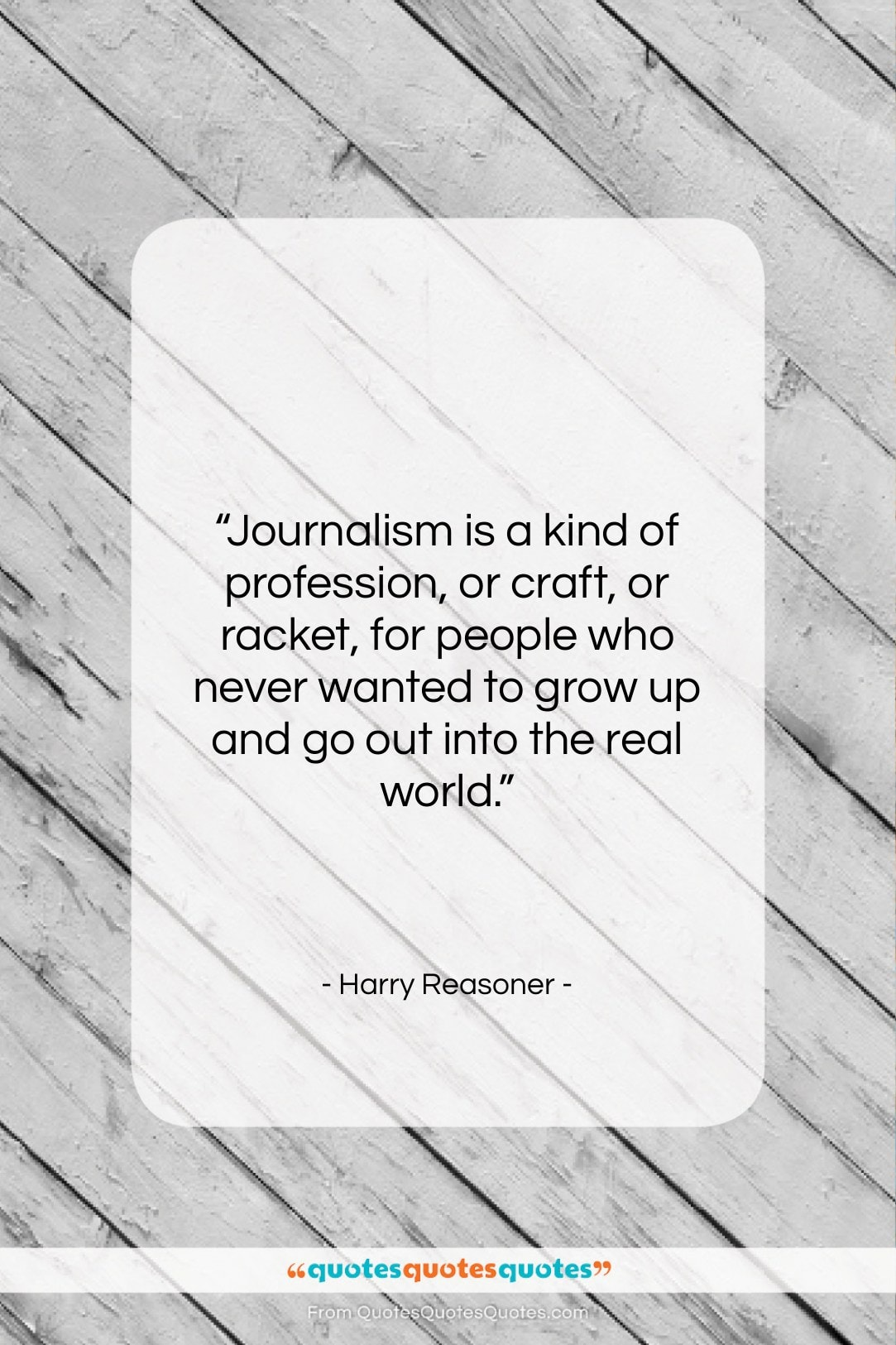 """Harry Reasoner quote: """"Journalism is a kind of profession, or…""""- at QuotesQuotesQuotes.com"""