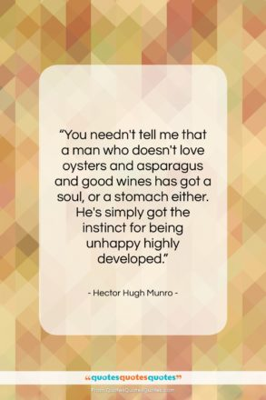 """Hector Hugh Munro quote: """"You needn't tell me that a man…""""- at QuotesQuotesQuotes.com"""