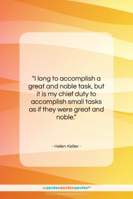 "Helen Keller quote: ""I long to accomplish a great and…""- at QuotesQuotesQuotes.com"