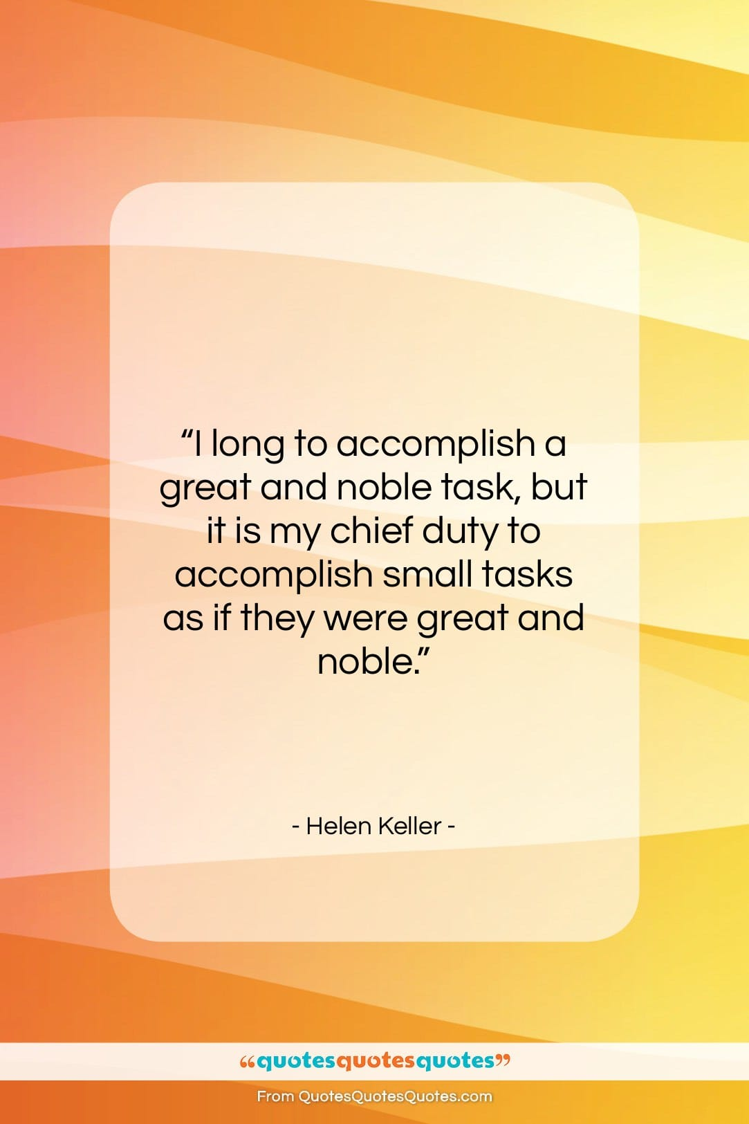"""Helen Keller quote: """"I long to accomplish a great and…""""- at QuotesQuotesQuotes.com"""