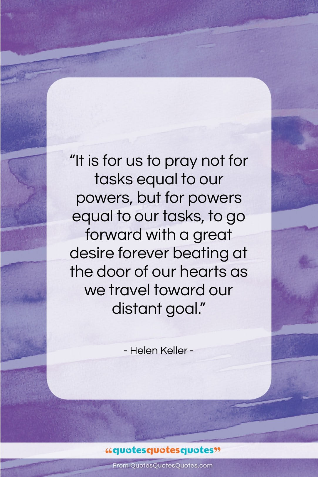 """Helen Keller quote: """"It is for us to pray not…""""- at QuotesQuotesQuotes.com"""