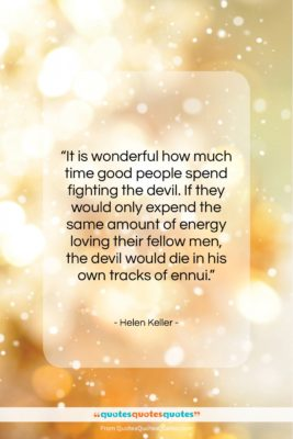 "Helen Keller quote: ""It is wonderful how much time good…""- at QuotesQuotesQuotes.com"