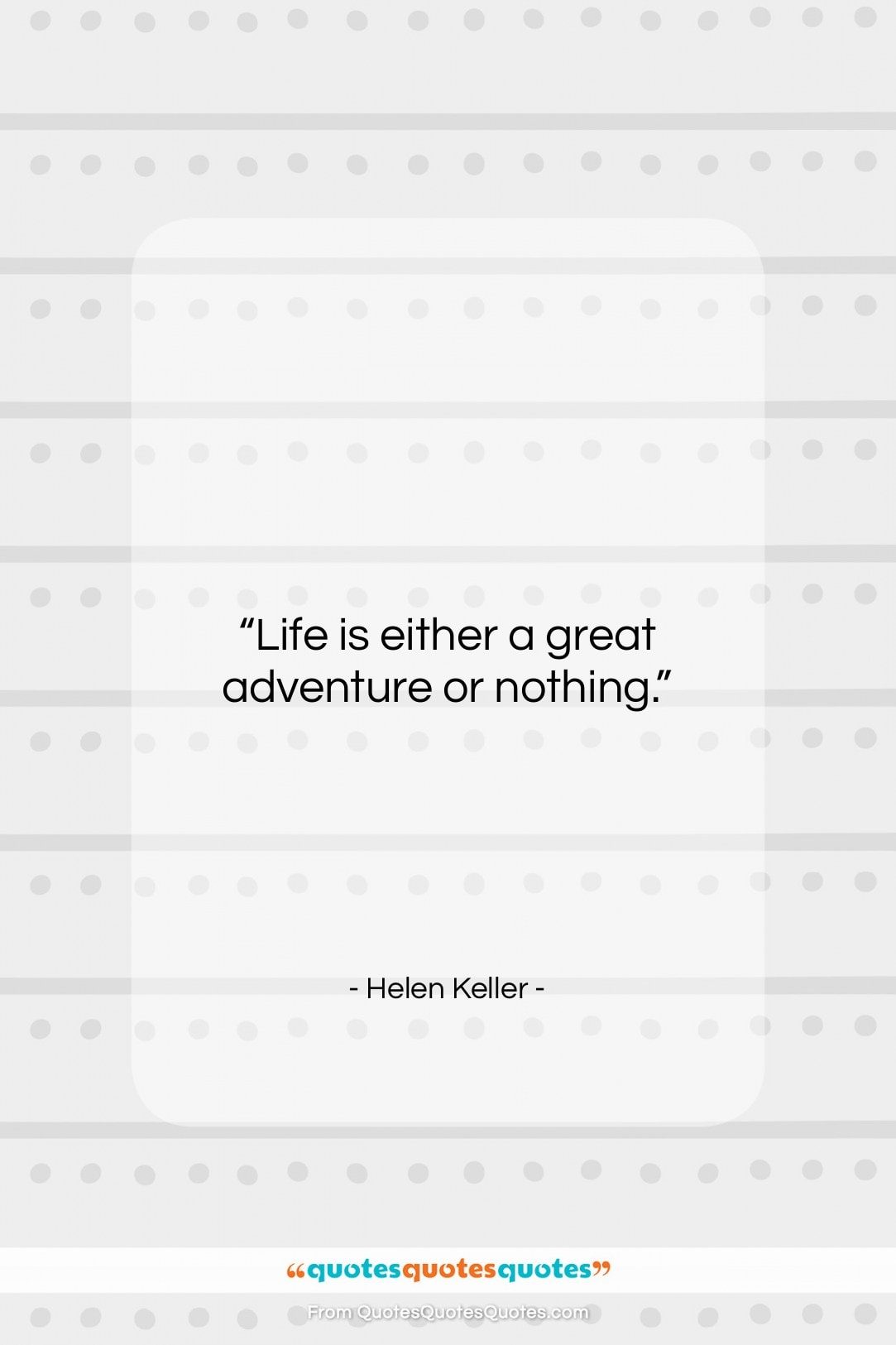 """Helen Keller quote: """"Life is either a great adventure or…""""- at QuotesQuotesQuotes.com"""