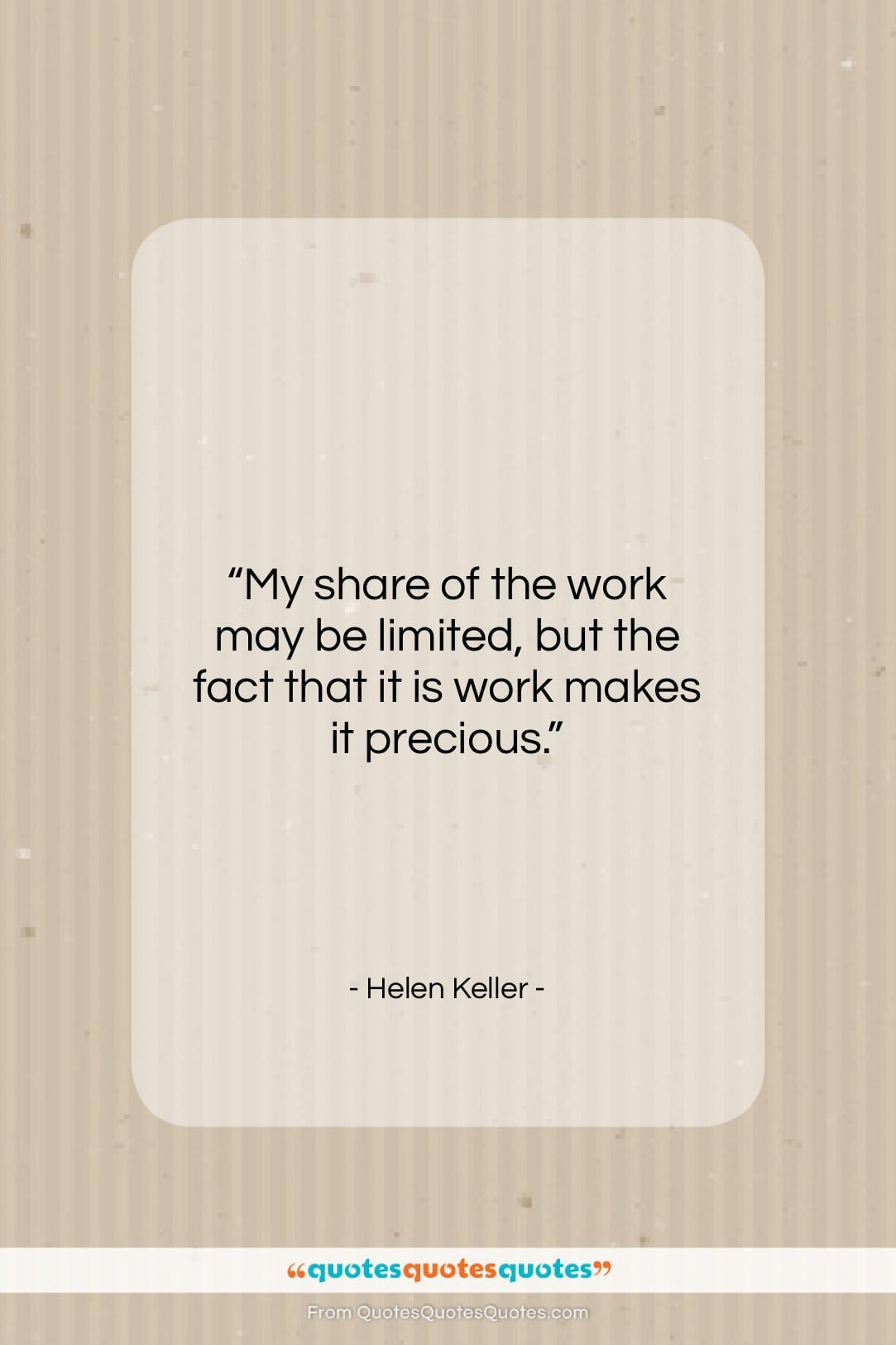"""Helen Keller quote: """"My share of the work may be…""""- at QuotesQuotesQuotes.com"""