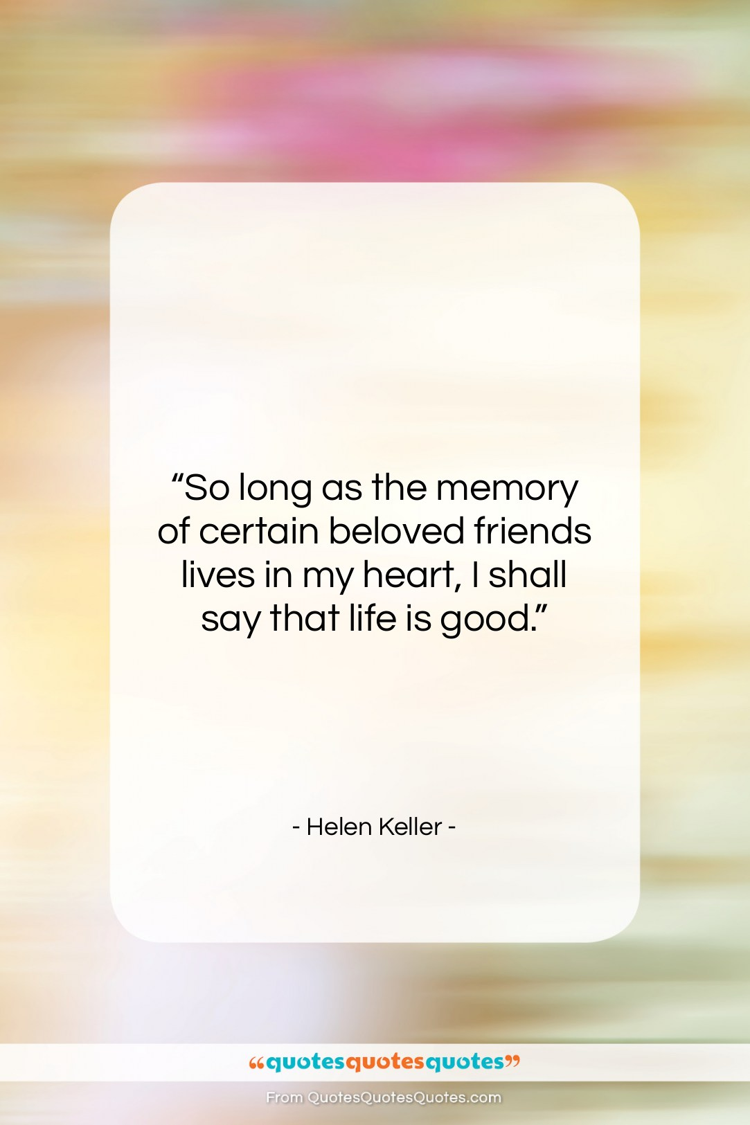 """Helen Keller quote: """"So long as the memory of certain…""""- at QuotesQuotesQuotes.com"""