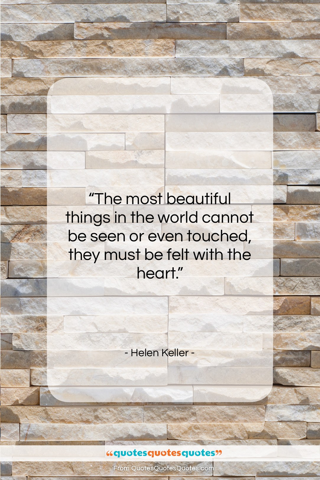 "Helen Keller quote: ""The most beautiful things in the world…""- at QuotesQuotesQuotes.com"