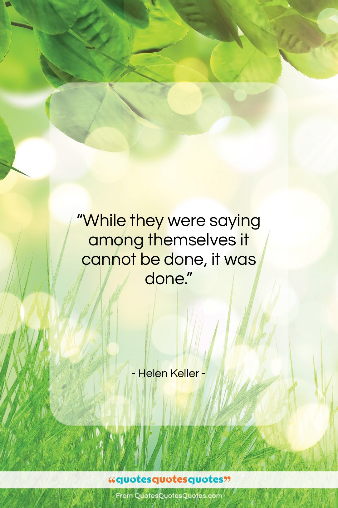 """Helen Keller quote: """"While they were saying among themselves it…""""- at QuotesQuotesQuotes.com"""