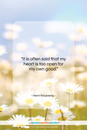 """Henri Rousseau quote: """"It is often said that my heart…""""- at QuotesQuotesQuotes.com"""