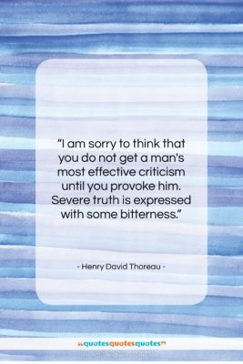 """Henry David Thoreau quote: """"I am sorry to think that you…""""- at QuotesQuotesQuotes.com"""