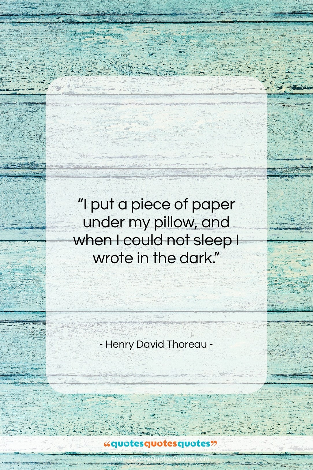 "Henry David Thoreau quote: ""I put a piece of paper under…""- at QuotesQuotesQuotes.com"