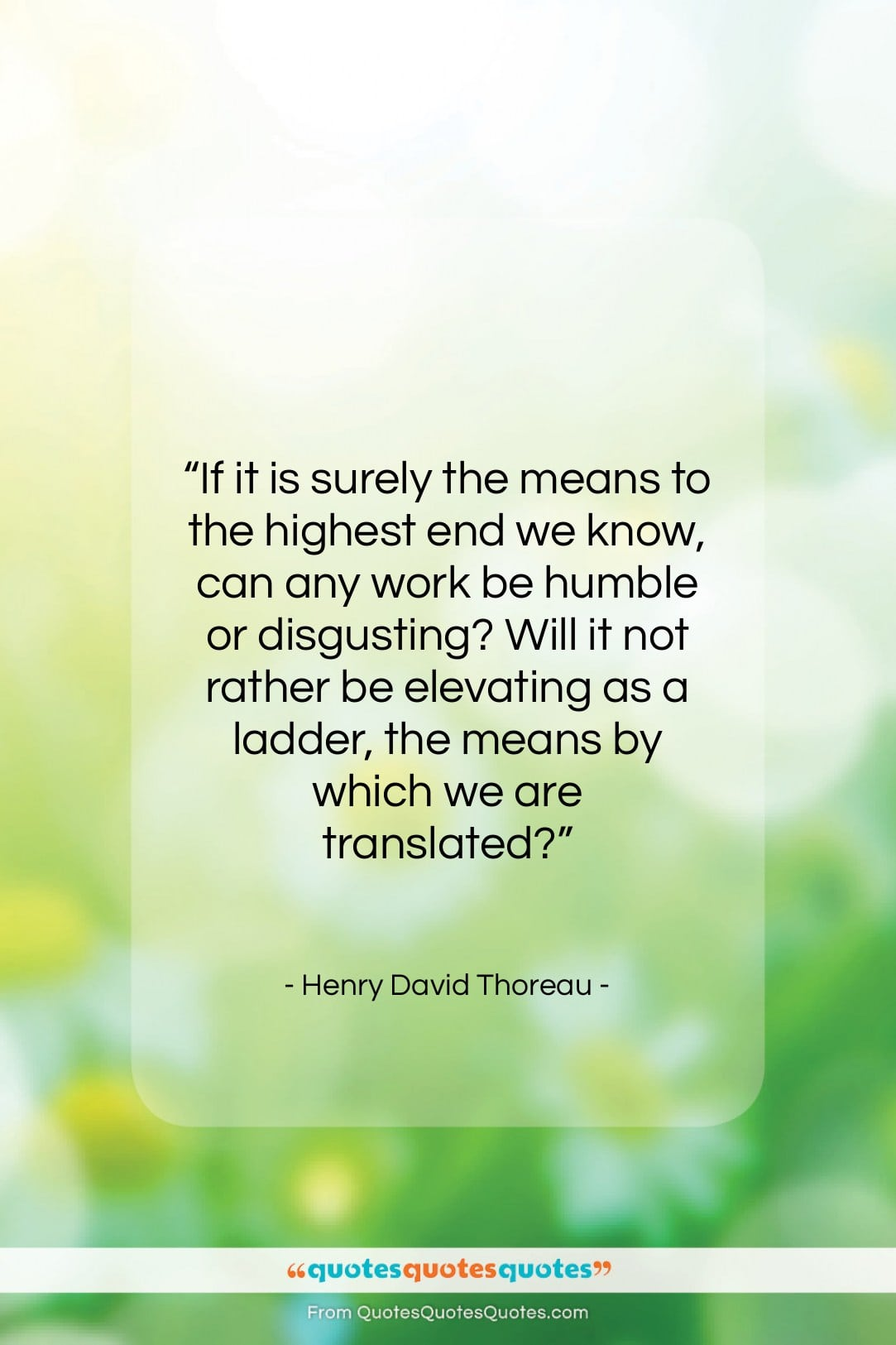"""Henry David Thoreau quote: """"If it is surely the means to…""""- at QuotesQuotesQuotes.com"""