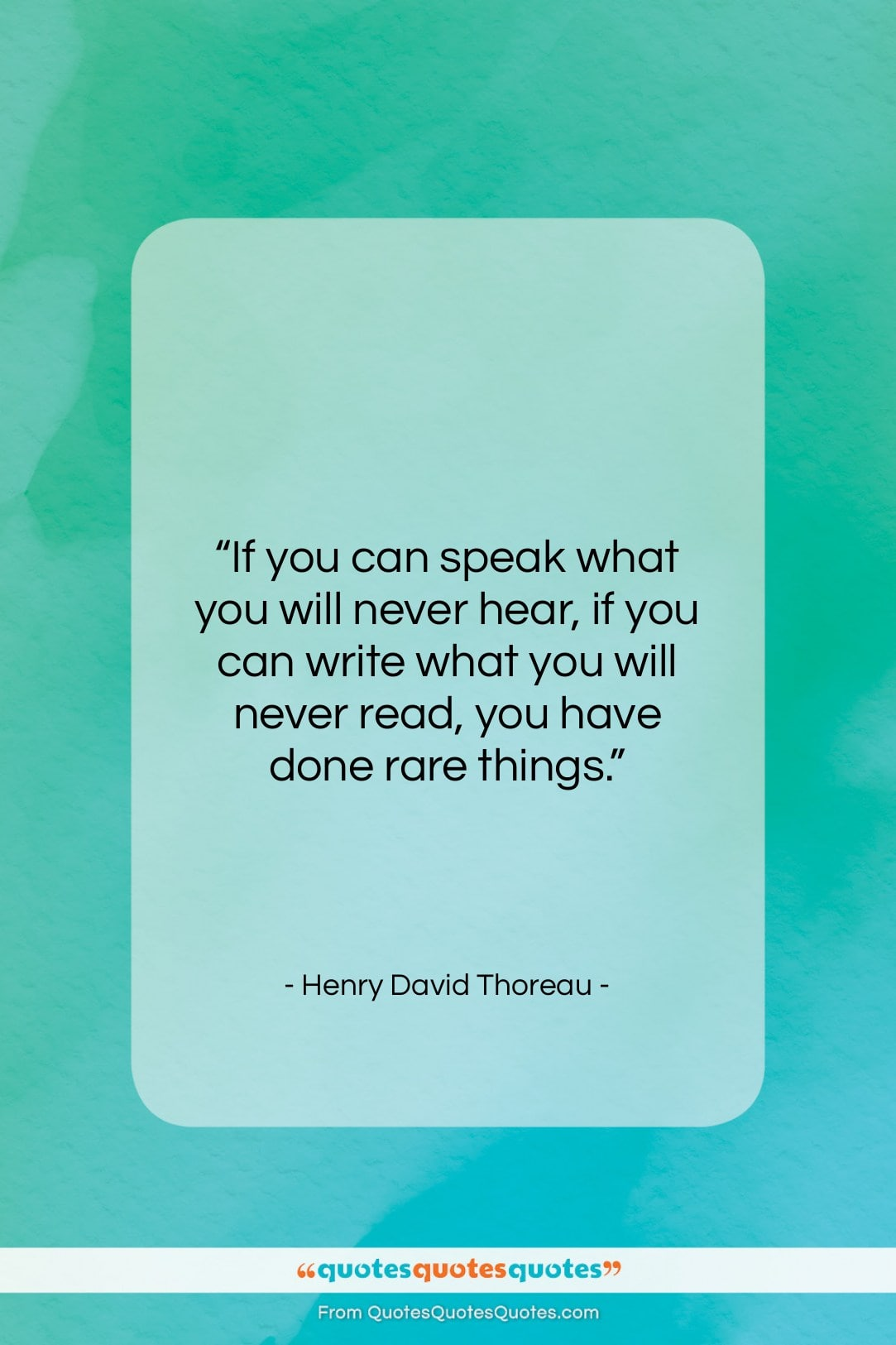 """Henry David Thoreau quote: """"If you can speak what you will…""""- at QuotesQuotesQuotes.com"""