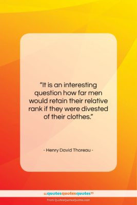 """Henry David Thoreau quote: """"It is an interesting question how far…""""- at QuotesQuotesQuotes.com"""
