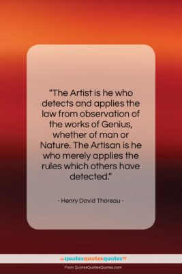 "Henry David Thoreau quote: ""The Artist is he who detects and…""- at QuotesQuotesQuotes.com"