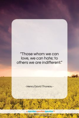 """Henry David Thoreau quote: """"Those whom we can love, we can…""""- at QuotesQuotesQuotes.com"""