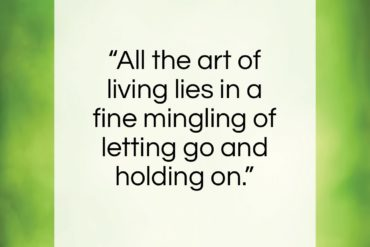 """Henry Ellis quote: """"All the art of living lies in…""""- at QuotesQuotesQuotes.com"""