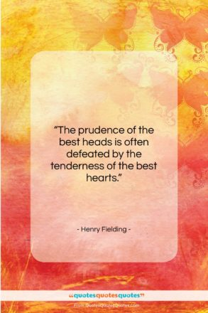 """Henry Fielding quote: """"The prudence of the best heads is…""""- at QuotesQuotesQuotes.com"""
