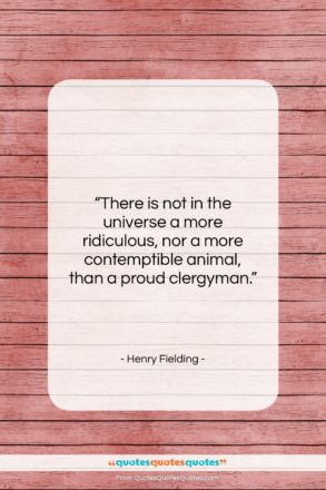"""Henry Fielding quote: """"There is not in the universe a…""""- at QuotesQuotesQuotes.com"""