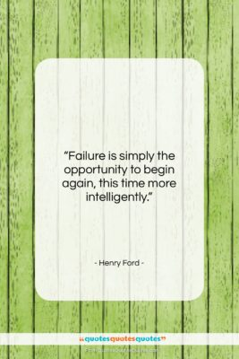 """Henry Ford quote: """"Failure is simply the opportunity to begin…""""- at QuotesQuotesQuotes.com"""