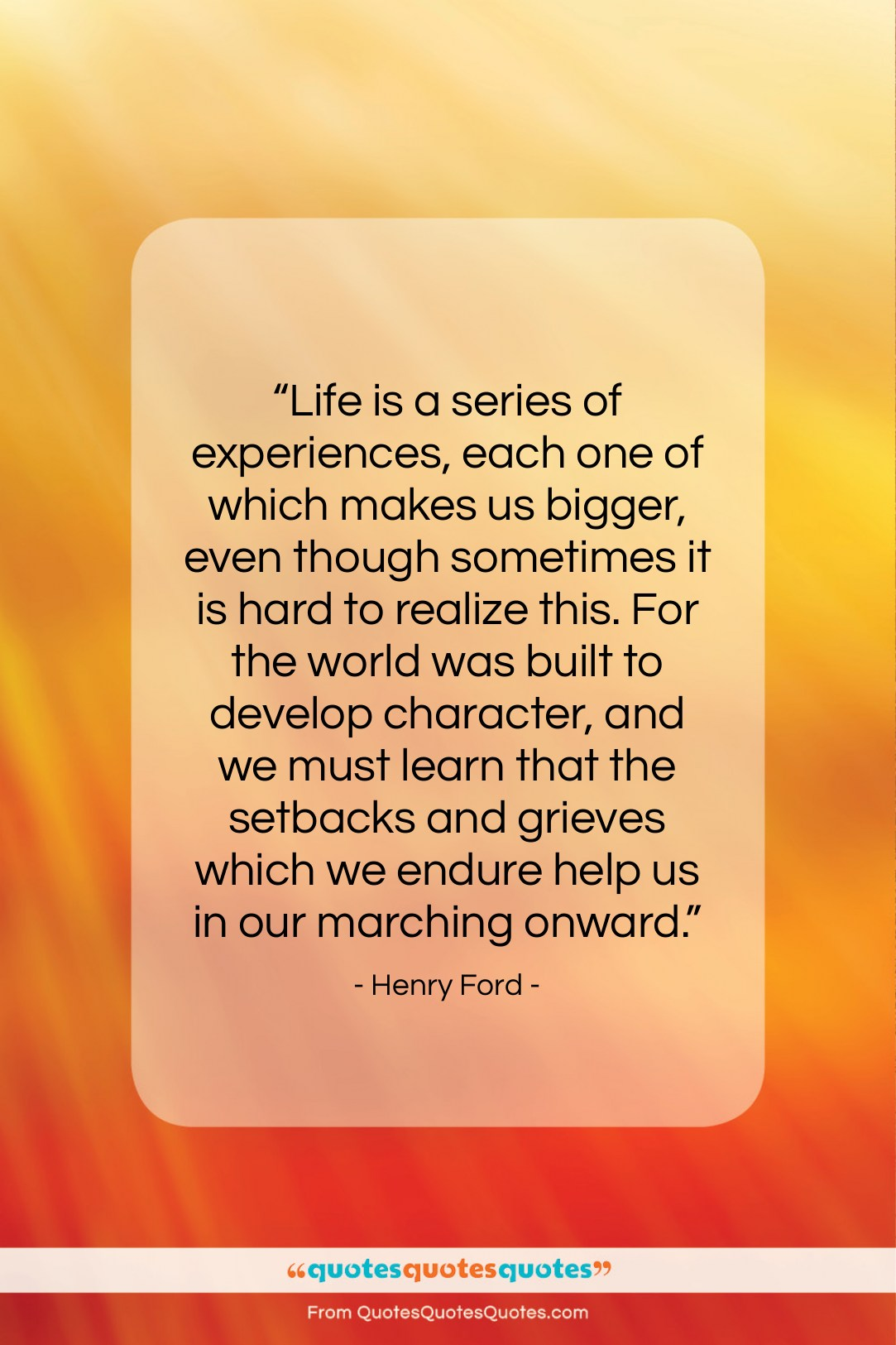 """Henry Ford quote: """"Life is a series of experiences, each…""""- at QuotesQuotesQuotes.com"""