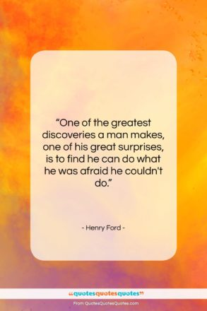 "Henry Ford quote: ""One of the greatest discoveries a man…""- at QuotesQuotesQuotes.com"