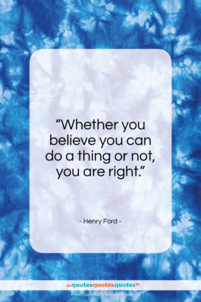 "Henry Ford quote: ""Whether you believe you can do a…""- at QuotesQuotesQuotes.com"