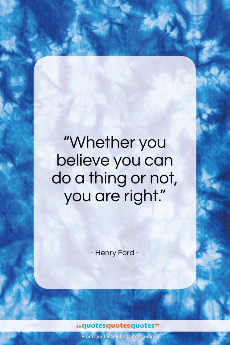 """Henry Ford quote: """"Whether you believe you can do a…""""- at QuotesQuotesQuotes.com"""
