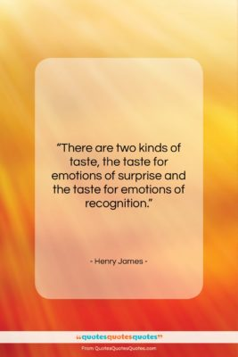 "Henry James quote: ""There are two kinds of taste, the…""- at QuotesQuotesQuotes.com"