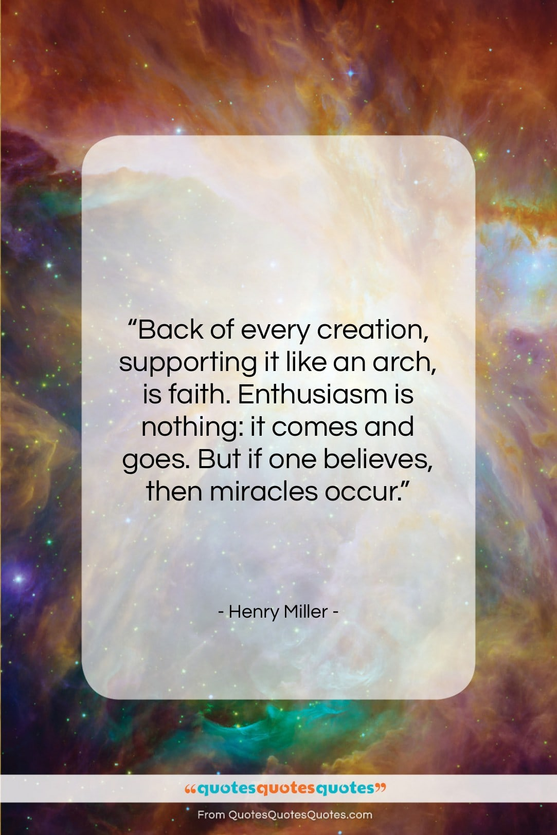 """Henry Miller quote: """"Back of every creation, supporting it like…""""- at QuotesQuotesQuotes.com"""
