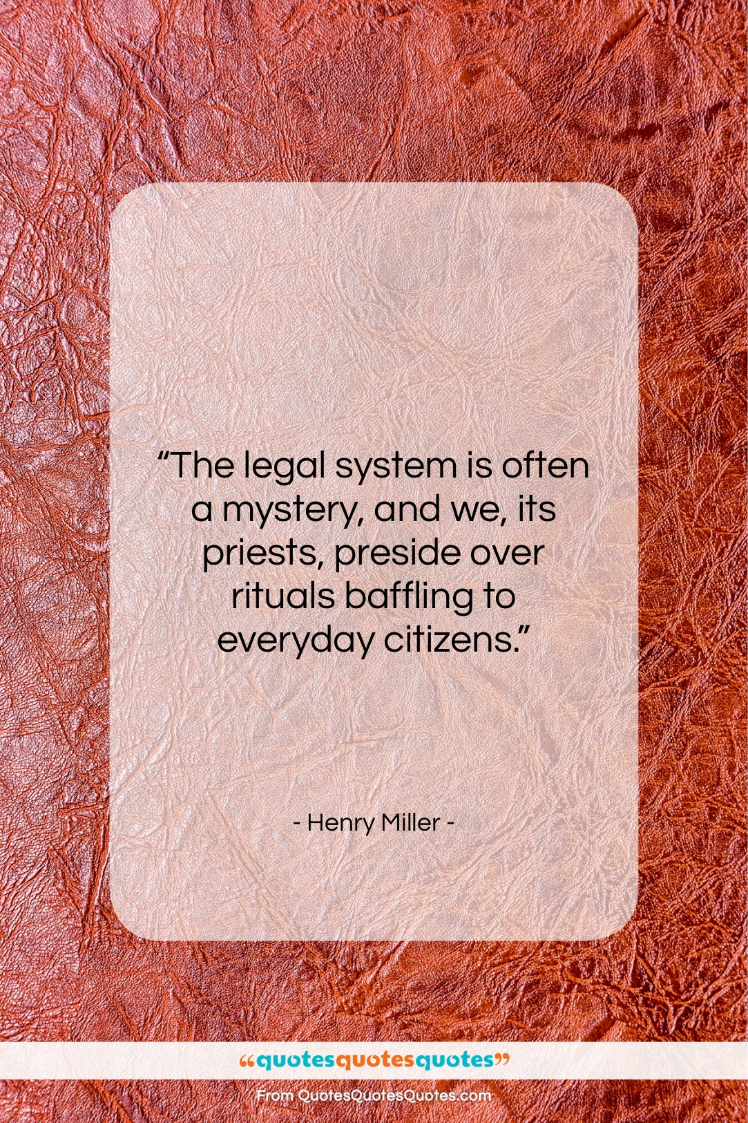 """Henry Miller quote: """"The legal system is often a mystery,…""""- at QuotesQuotesQuotes.com"""