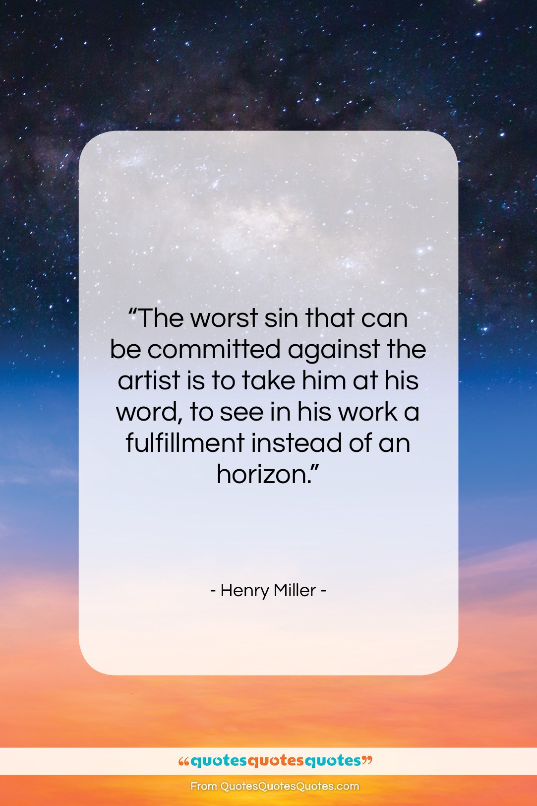 """Henry Miller quote: """"The worst sin that can be committed…""""- at QuotesQuotesQuotes.com"""