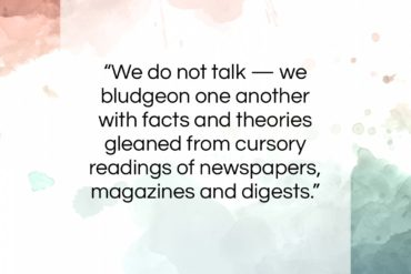 "Henry Miller quote: ""We do not talk — we bludgeon…""- at QuotesQuotesQuotes.com"
