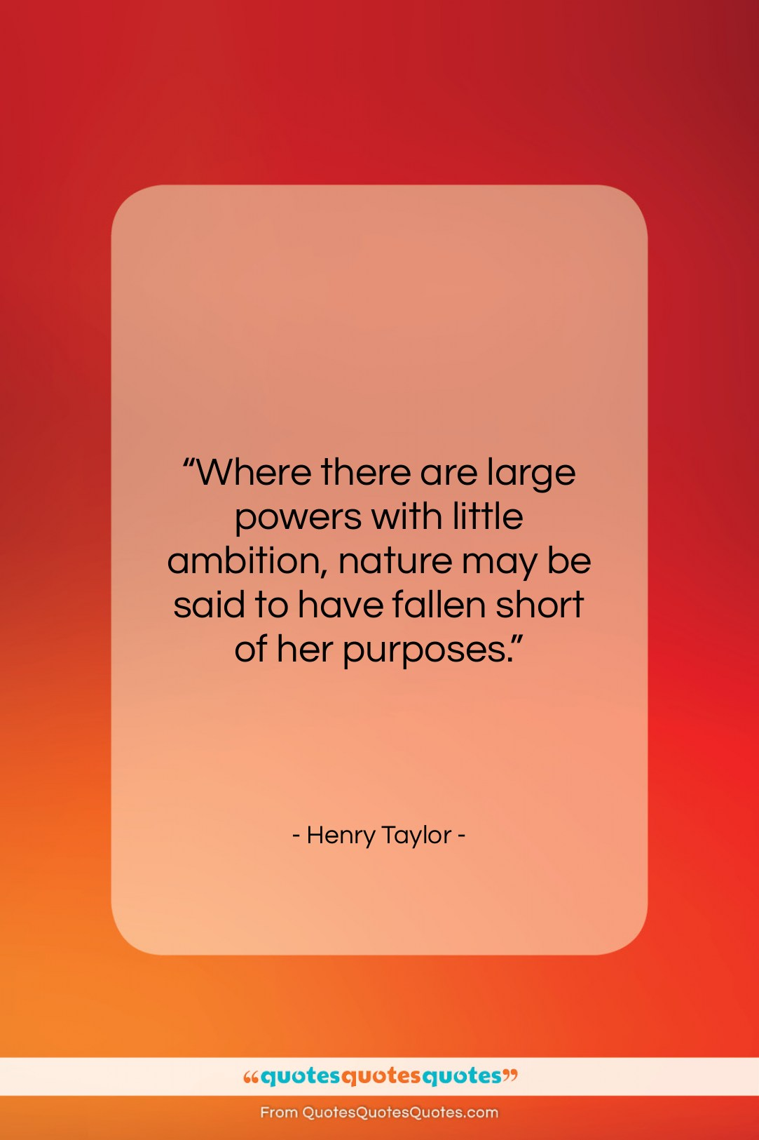 """Henry Taylor quote: """"Where there are large powers with little…""""- at QuotesQuotesQuotes.com"""