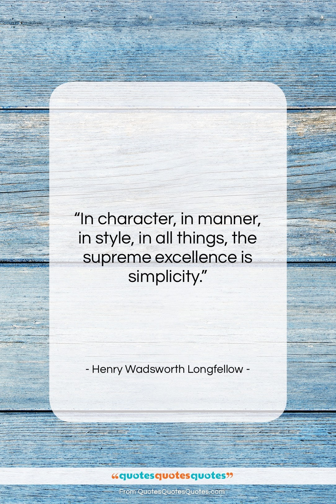 """Henry Wadsworth Longfellow quote: """"In character, in manner, in style, in…""""- at QuotesQuotesQuotes.com"""