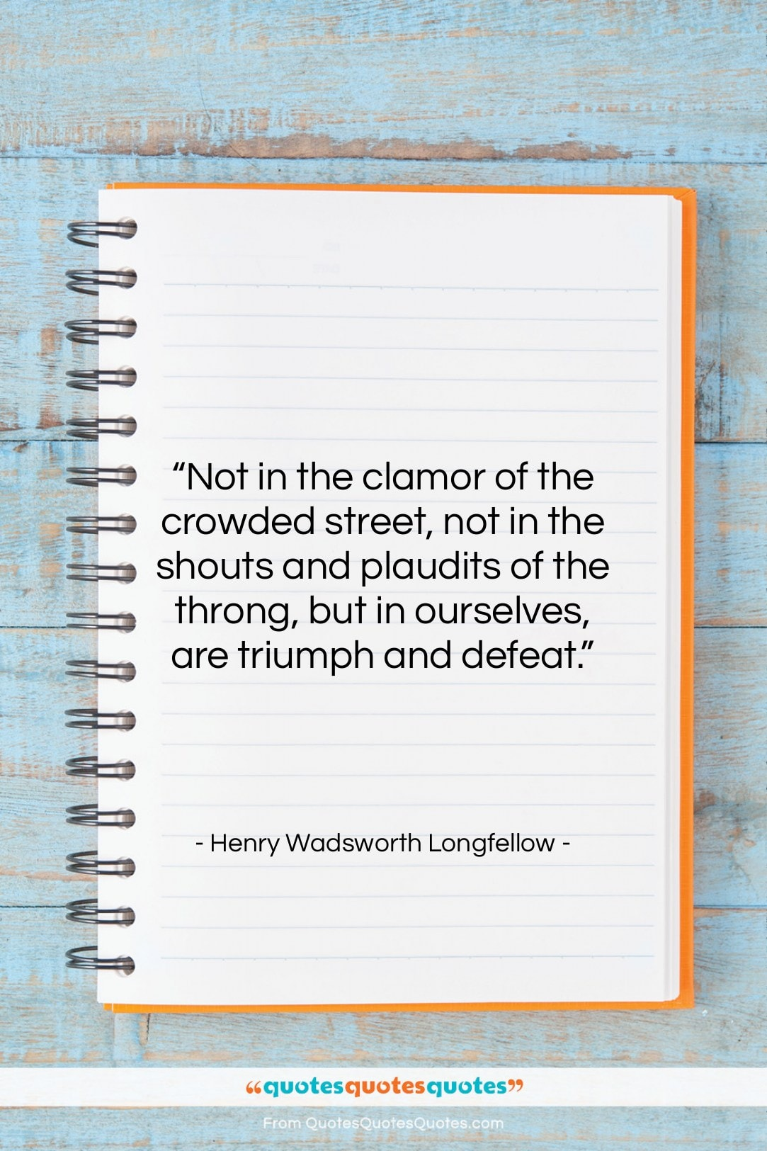 """Henry Wadsworth Longfellow quote: """"Not in the clamor of the crowded…""""- at QuotesQuotesQuotes.com"""