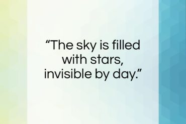 "Henry Wadsworth Longfellow quote: ""The sky is filled with stars, invisible…""- at QuotesQuotesQuotes.com"