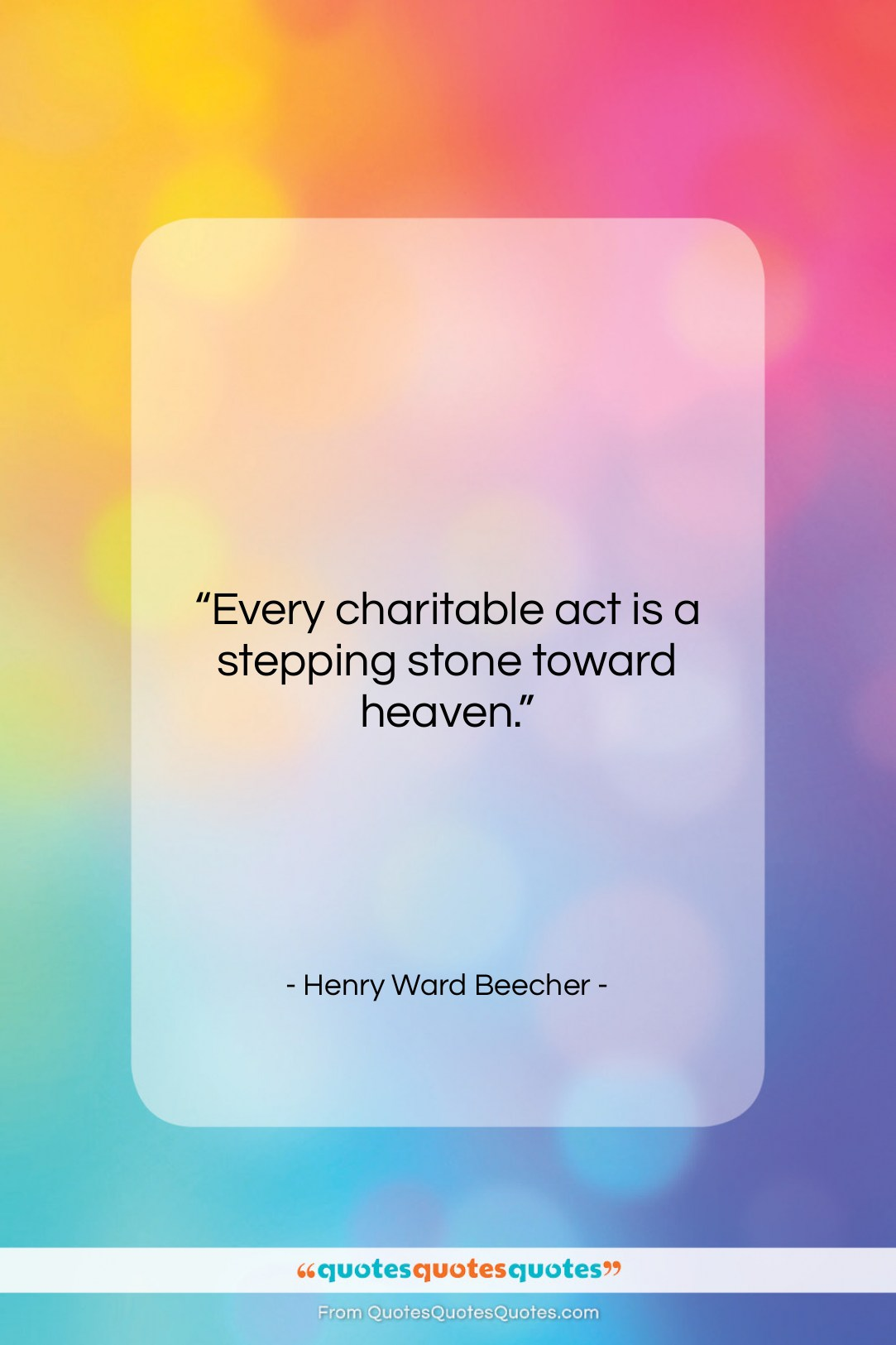 """Henry Ward Beecher quote: """"Every charitable act is a stepping stone…""""- at QuotesQuotesQuotes.com"""