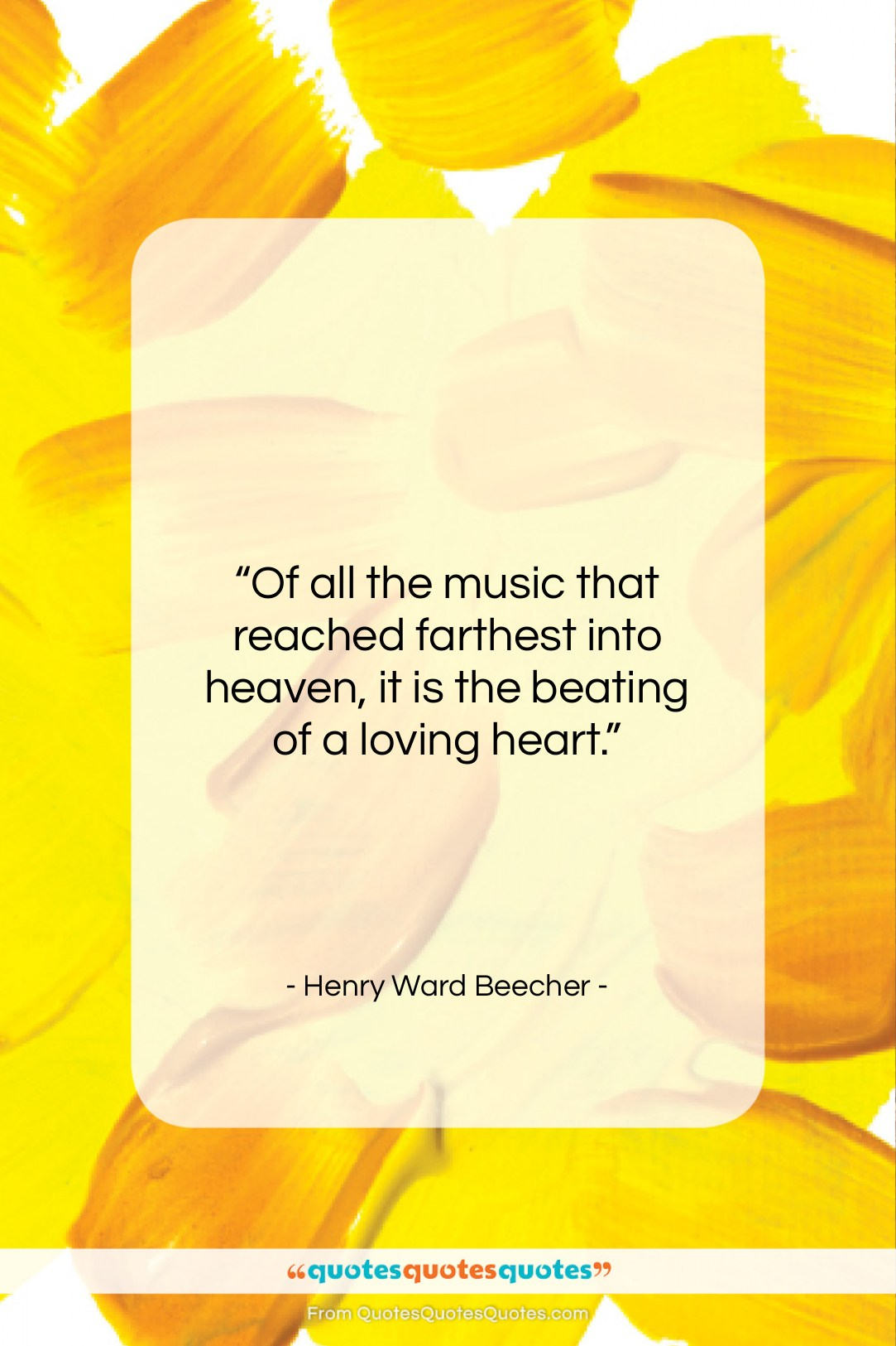 """Henry Ward Beecher quote: """"Of all the music that reached farthest…""""- at QuotesQuotesQuotes.com"""